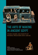 Download The Arts of Making in Ancient Egypt Book