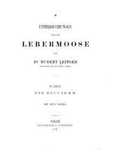 Untersuchungen ueber die Lebermoose: Teile 4-6