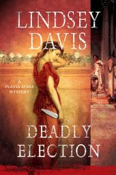 Deadly Election: A Flavia Albia Mystery