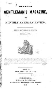 Burton's Gentleman's Magazine and American Monthly Review: Volumes 6-7