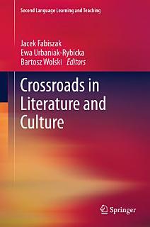 Crossroads in Literature and Culture Book