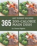 Ah  365 Yummy 200 Calorie Main Dish Recipes PDF