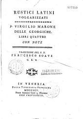 Delle georgiche. Libri quattro con note P. Virgilio Marone. Traduzione del P. D. Francesco Soave