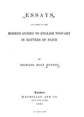 Essays on Some of the Modern Guides of English Thought in Matters of Faith PDF