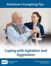 Coping with Agitation and Aggression: Alzheimer's Caregiving Tips