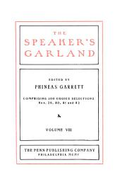 The Speaker's Garland: Comprising 100 Choice Selections ...