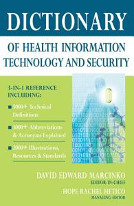 Dictionary of Health Information Technology and Security