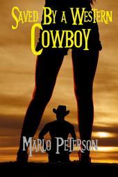 Saved By a Western Cowboy (Alpha Male Spanking BDSM Erotica)