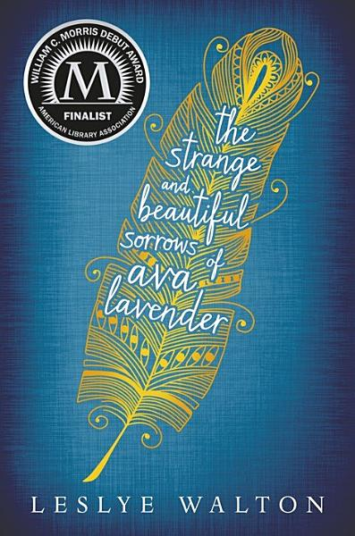 Download The Strange and Beautiful Sorrows of Ava Lavender Book