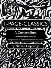 1-Page-Classics: A Compendium Including Original Works and Interpretations of Eastern and Western Classics