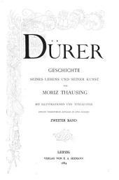 Dürer: Geschichte seines Lebens und seiner Kunst, Band 2