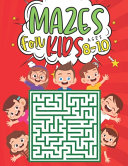 Mazes For Kids Ages 8 10 PDF