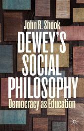 Dewey's Social Philosophy: Democracy as Education