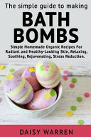 The Simple Guide to Making Bath Bombs.