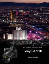 The Friedman Archives Guide to Sonys A7R III