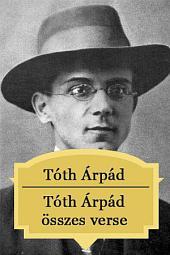 Tóth Árpád összes verse