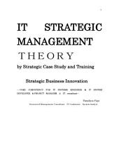 IT STRATEGIC MANAGEMENT THEORY by Strategic Case Study and Training: Strategic Business Innovation ―CORE COMPETENCY FOR IT SYSTEMS ENGINEER & IT SYSTEM  DEVELOPER & PROJECT MANAGER & IT consultant―