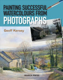 Painting Successful Watercolours from Photographs PDF