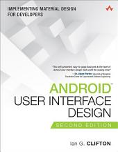 Android User Interface Design: Implementing Material Design for Developers, Edition 2