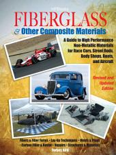 Fiberglass and Other Composite MaterialsHP1498: A Guide to High Performance Non-Metallic Materials for AutomotiveRacing and Mari ne Use. Includes Fiberglass, Kevlar, Carbon Fiber,Molds, Structures and Materia