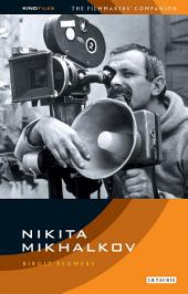 Nikita Mikhalkov: Kinofile Filmmakers' Companion 1