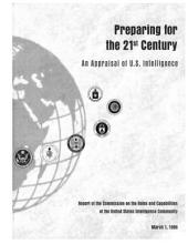 Preparing for the 21st Century: An Appraisal of U. S. Intelligence