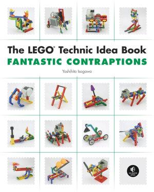 LEGO Technic Idea Book  Fantastic Contraptions