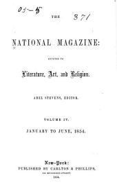 The National Magazine: Devoted to Literature, Art, and Religion, Volume 4
