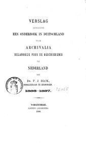 Verslag aangaande een onderzoek in Duitschland naar archivalia belangrijk voor de geschiedenis van Nederland, 1886-1887