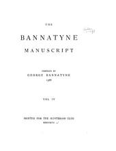 Reprints of English Poetry: The Bannatyne manuscript, 1586