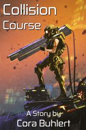 """Collision Course: An """"In Love and War"""" Story"""