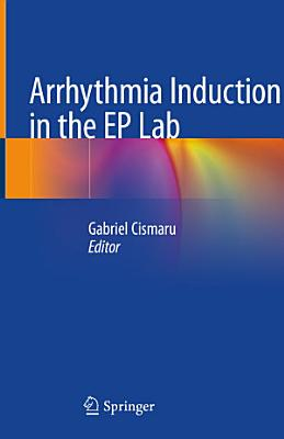 Arrhythmia Induction in the EP Lab