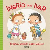 Ingrid och Ivar: Volym 1