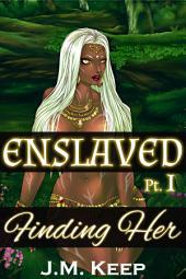 Enslaved 1 - Finding Her