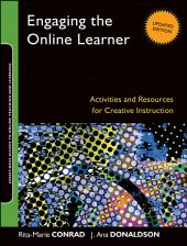 Engaging the Online Learner: Activities and Resources for Creative Instruction, Edition 2