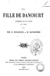 La fille de Dancourt comedie en un acte en vers par MM. N. Fournier et H. Bonhomme