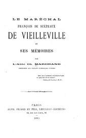 Le maréchal François de Scépeaux de Vieilleville et ses mémoires