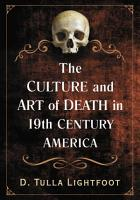 The Culture and Art of Death in 19th Century America PDF