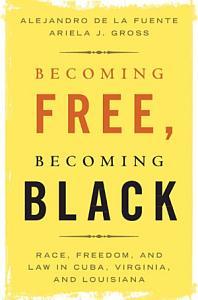 Becoming Free  Becoming Black Book