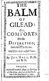 The Balm of Gilead or, Comforts for the distressed, etc. With a portrait