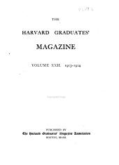 The Harvard Graduates' Magazine: Volume 22