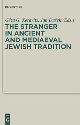 The Stranger in Ancient and Mediaeval Jewish Tradition PDF