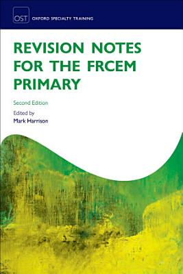 Revision Notes For The Frcem Primary 2