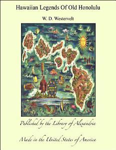 Hawaiian legends of old Honolulu PDF