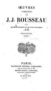 Oeuvres complètes de J.J. Rousseau: Dialogues