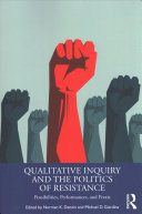 Qualitative Inquiry and the Politics of Resistance