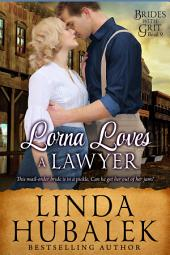 Lorna Loves a Lawyer: A Historical Western Romance