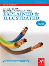 17th Edition IEE Wiring Regulations: Explained and Illustrated: Edition 9