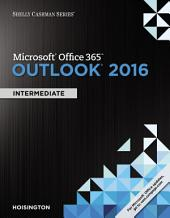Shelly Cashman Microsoft Office 365 & Outlook 2016: Intermediate