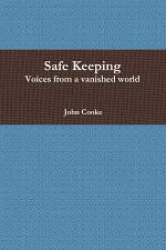 Safe Keeping - Voices from a vanished world